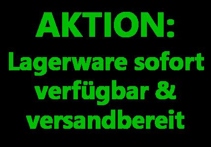 AKTION: Lagerware sofort verfügbar & versandbereit